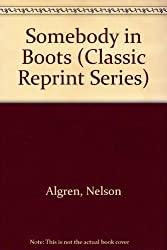 Somebody in Boots: A Novel (Classic Reprint Series) by Nelson Algren (1987-04-01)