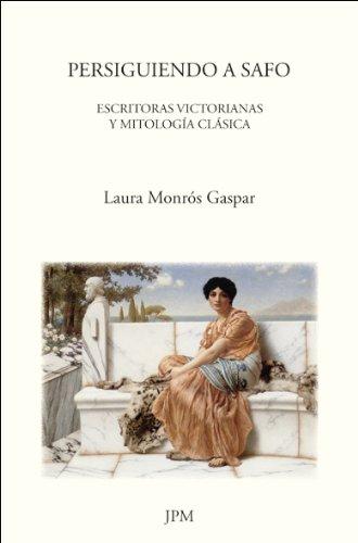 Persiguiendo a Safo: Escritoras victorianas y mitología clásica (Newgate) por Laura Monrós Gaspar