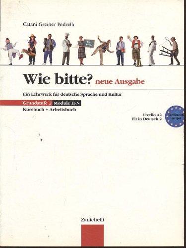 Wie Bitte? Neue Ausgabe. Kursbuch-Arbeitsbuch. Per le Scuole superiori: 2