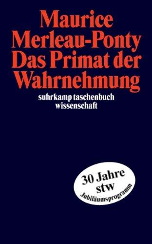 Das Primat der Wahrnehmung (suhrkamp taschenbuch wissenschaft, Band 1676)