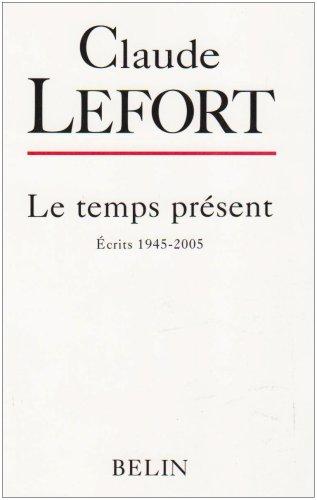 Le temps présent : Ecrits 1945-2005