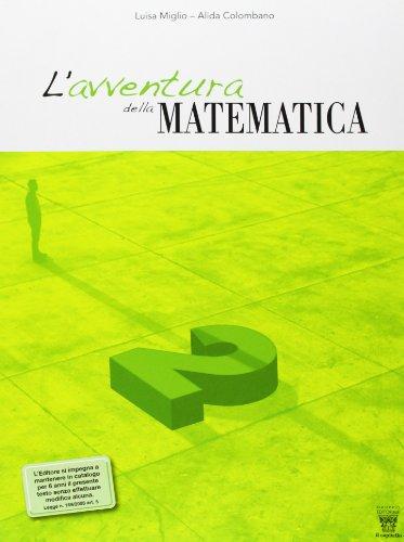 L'avventura della matematica. Corso di matematica. Con materiali per il docente. Per la Scuola media: 2