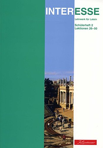 Interesse - Lehrwerk für Latein: Schülerheft 2 : Lektionen 26-50