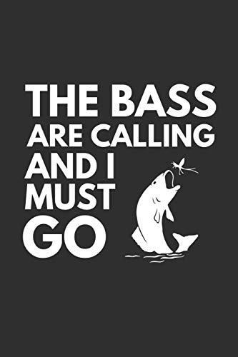 The Bass Are Calling: Funny Fishing Notebook (6
