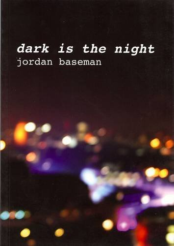 Dark is the Night: Jordan Baseman by Seltzer, Gemma, Barrett, David (2009) Paperback