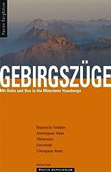 Gebirgszüge: Mit Bahn und Bus in die Münchner Hausberge