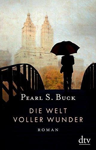 Buchseite und Rezensionen zu 'Die Welt voller Wunder: Roman (dtv Klassik)' von Pearl S. Buck