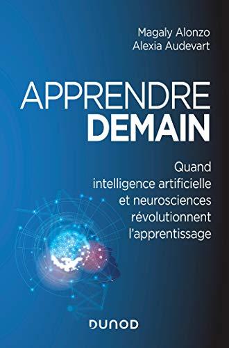 Apprendre demain - Quand intelligence artificielle et neurosciences révolutionnent l'apprentissage par Alexia Audevart