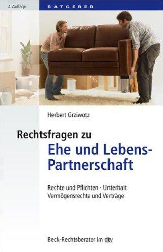Rechtsfragen zu Ehe und Lebenspartnerschaft: Rechte und Pflichten, Unterhalt, Vermögensrecht und Verträge (dtv Beck Rechtsberater)