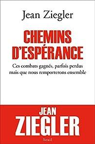 Chemins d'espérance par Jean Ziegler