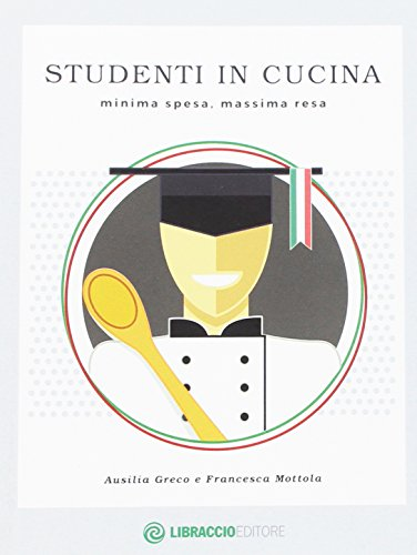 Studenti in cucina. Minima spesa, massima resa
