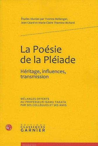 La posie de la Pliade : Hritage, influences, transmission