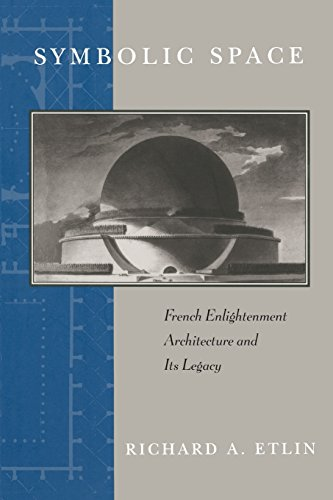 Symbolic Space: French Enlightenment Architecture and Its Legacy