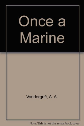 once-a-marine-the-memoirs-of-general-a-a-vandegrift-commandant-of-the-us-marines-in-ww-ii-by-aa-vand
