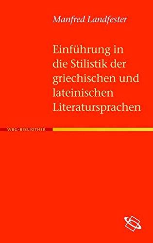 Einführung in die Stilistik der griechischen und lateinischen Literatursprachen: Formen des Prosarhythmus