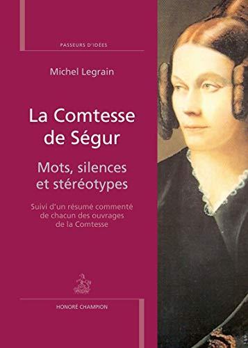 La Comtesse de Ségur.Mots, silences et stéréotypes par Michel Legrain