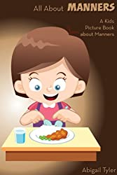 Children's Book About Manners: A Kids Picture Book About Manners With Photos and Fun Facts (English Edition)