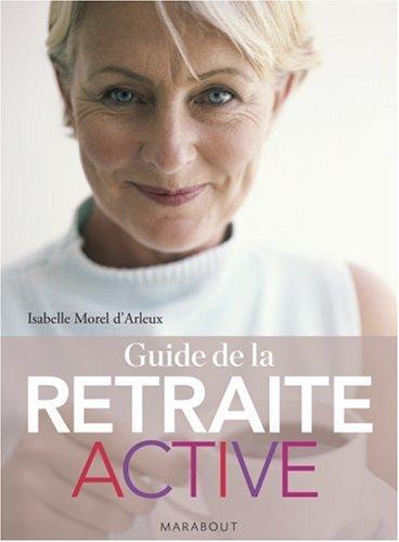 Guide de la retraite active par Isabelle Morel d'Arleux