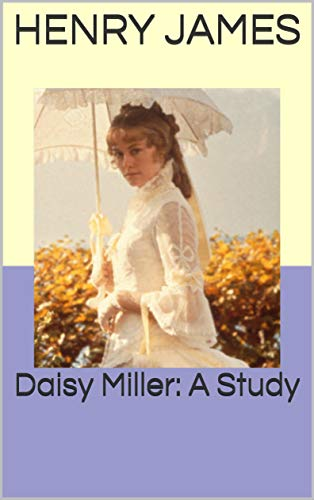 Daisy Miller: A Study (English Edition)