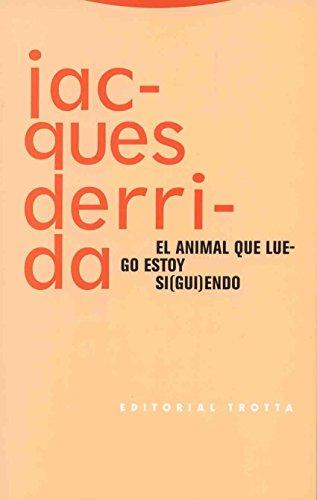 El animal que luego estoy si(gui)endo (Estructuras y Procesos. Filosofía) por Jacques Derrida