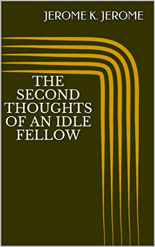 The Second Thoughts of An Idle Fellow (English Edition)