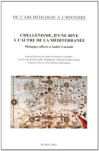 L'hellénisme, d'une rive à l'autre de la Méditerranée : Mélanges offerts à André Laronde