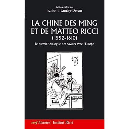 La Chine des Ming et de Matteo Ricci (1552-1610) (Histoire)