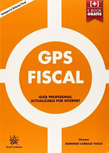 GPS FISCAL (GPS Tirant) por Domingo Carbajo Vasco