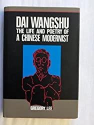 Dai Wangshu: The Life and Poetry of a Chinese Modernist by Gregory Lee (1989-08-02)