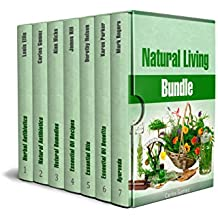 Natural Living Bundle: The Best Guides On Natural Antibiotics, Essential Oils and Ayurveda (English Edition)