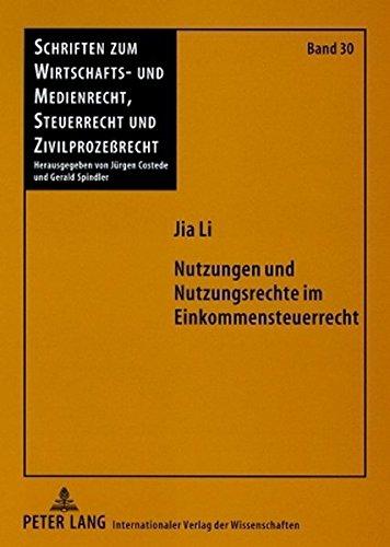 Nutzungen und Nutzungsrechte im Einkommensteuerrecht (Schriften zum Wirtschafts- und Medienrecht, Steuerrecht und Zivilprozeßrecht)
