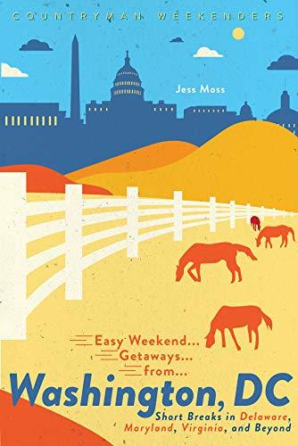 Easy Weekend Getaways from Washington, DC: Short Breaks in Delaware, Virginia, and Maryland (English Edition)