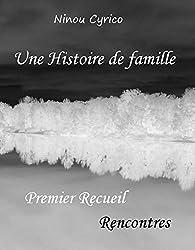 Une Histoire de famille: Premier Recueil - Rencontres