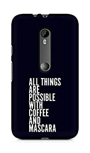 AMEZ all things are possible with coffee and mascara Back Cover For Motorola Moto G3