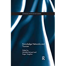 Knowledge Networks and Tourism (Routledge Advances in Tourism (Paperback))