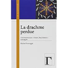"""La drachme perdue : L'anthropologie """"Corps, Âme, Esprit"""" expliquée"""