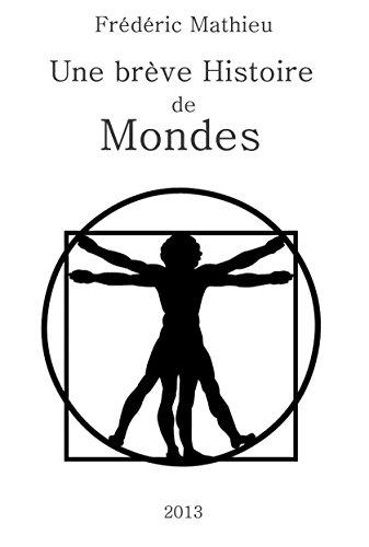 Une brève histoire de mondes: Crises et complexités, de Copernic aux univers multiples par Frédéric Mathieu