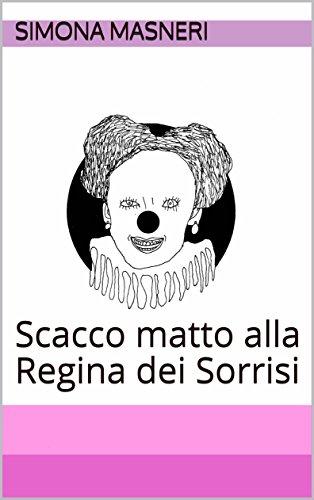 Scacco Matto Alla Regina Dei Sorrisi Pdf Epub Gratis Meglioricerca
