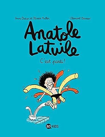 Anatole Latuile, Tome 01: C'est parti !