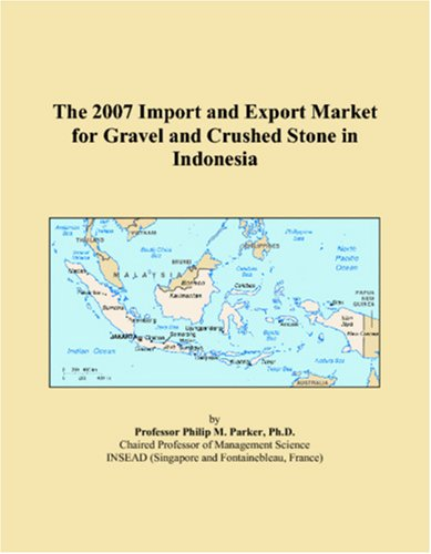 The 2007 Import and Export Market for Gravel and Crushed Stone in Indonesia