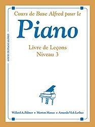 Cours de Base Alfred Pour le Piano: Livre de Lecons Niveau 3