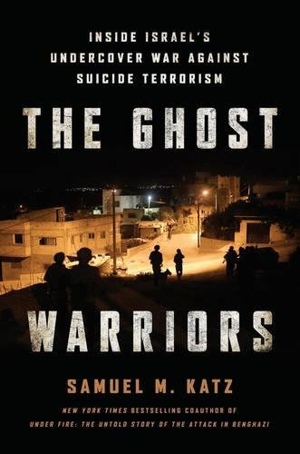 Ghost Warriors, The : Inside Israel's Undercover War Against Suicide Terrorism