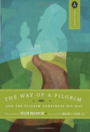 the-way-of-a-pilgrim-the-pilgrim-continues-his-way-spiritual-classics-from-russia