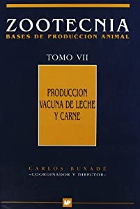vacunas animal: Producciónvacunadelecheycarne.ZootecniaTomoVII (Ganadería)