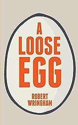 A Loose Egg