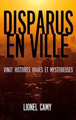 DISPARUS EN VILLE : Vingt histoires vraies et mystérieuses par  Enygma Books