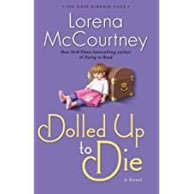 Dolled Up to Die: A Novel (The Cate Kinkaid Files) (Volume 2) by McCourtney, Lorena (2013) Paperback