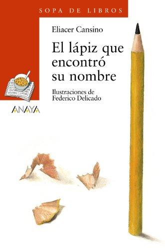 El lápiz que encontró su nombre: 109 (Literatura Infantil (6-11 Años) - Sopa De Libros)