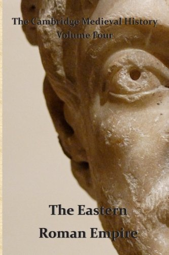 The Cambridge Medieval History vol 4 - The Eastern Roman Empire: Volume 4 por J.B. Bury