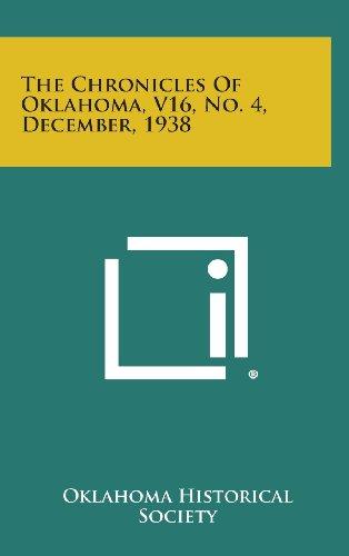 The Chronicles of Oklahoma, V16, No. 4, December, 1938